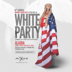 Memorial Day White Party with ALASKA @ Axis Nightclub