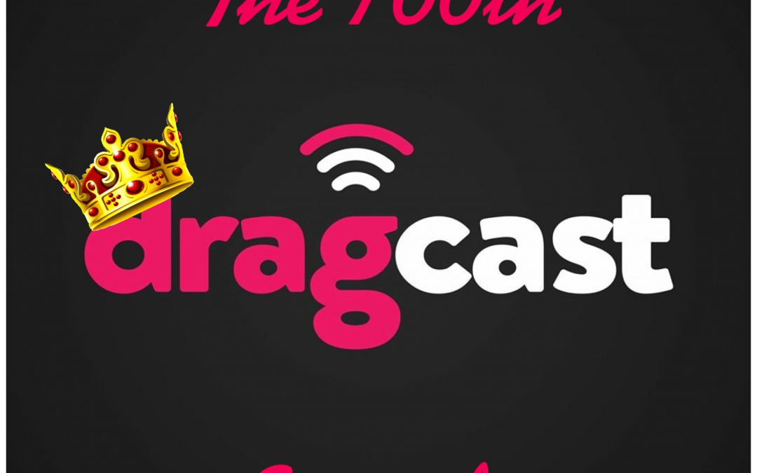 DragCast is 100!