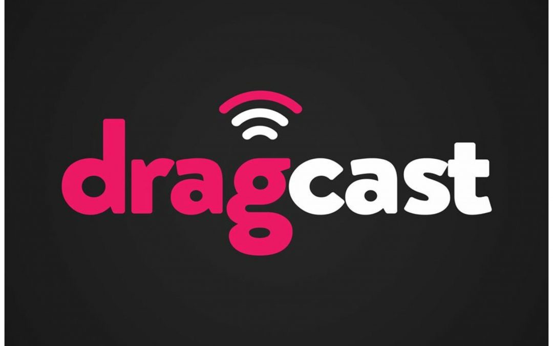 DragCast 110 is Here!
