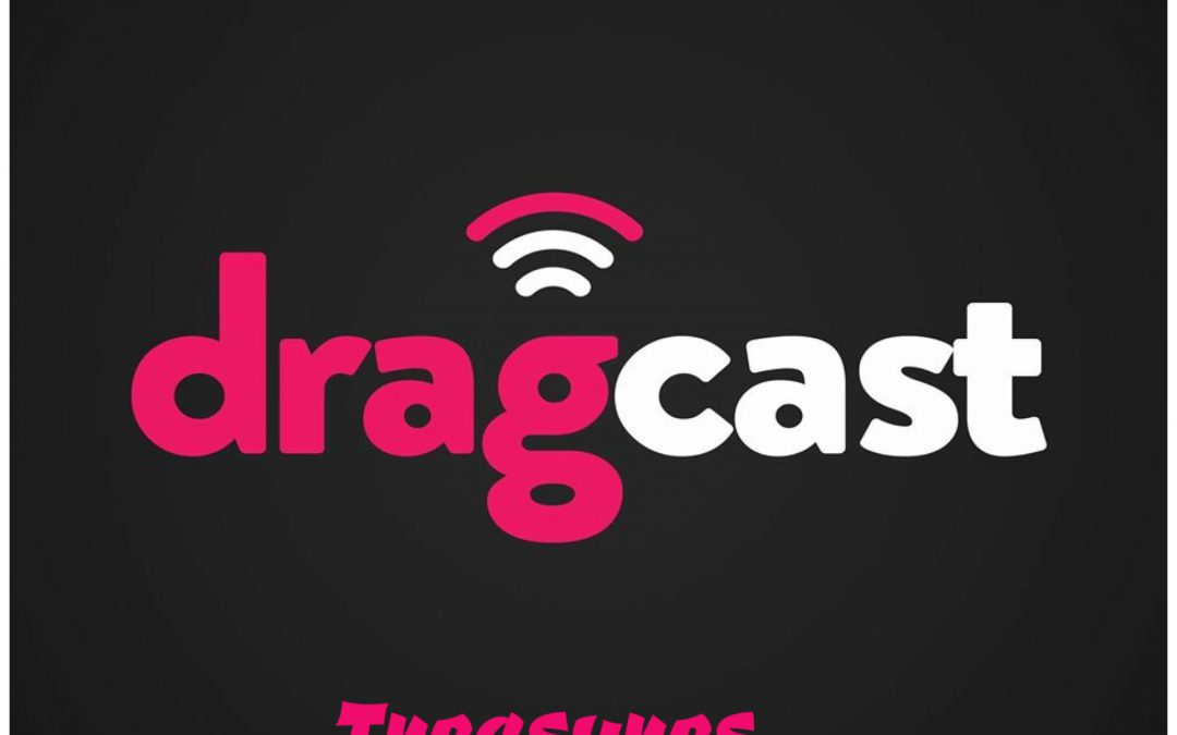 DragCast 114! Treasures!