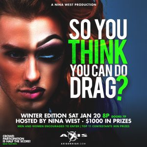 Nina West's THINK YOU CAN DRAG @ Axis
