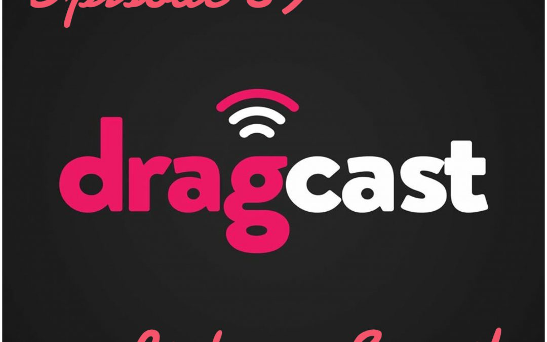 DragCast 89