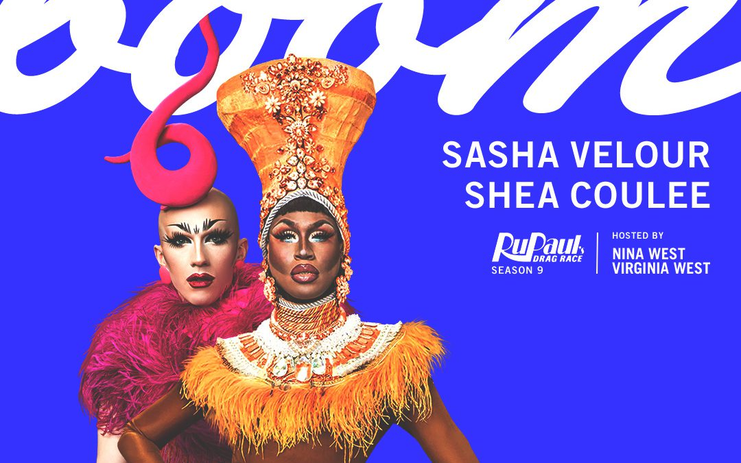Boom with Sasha Velour and Shea Coulee