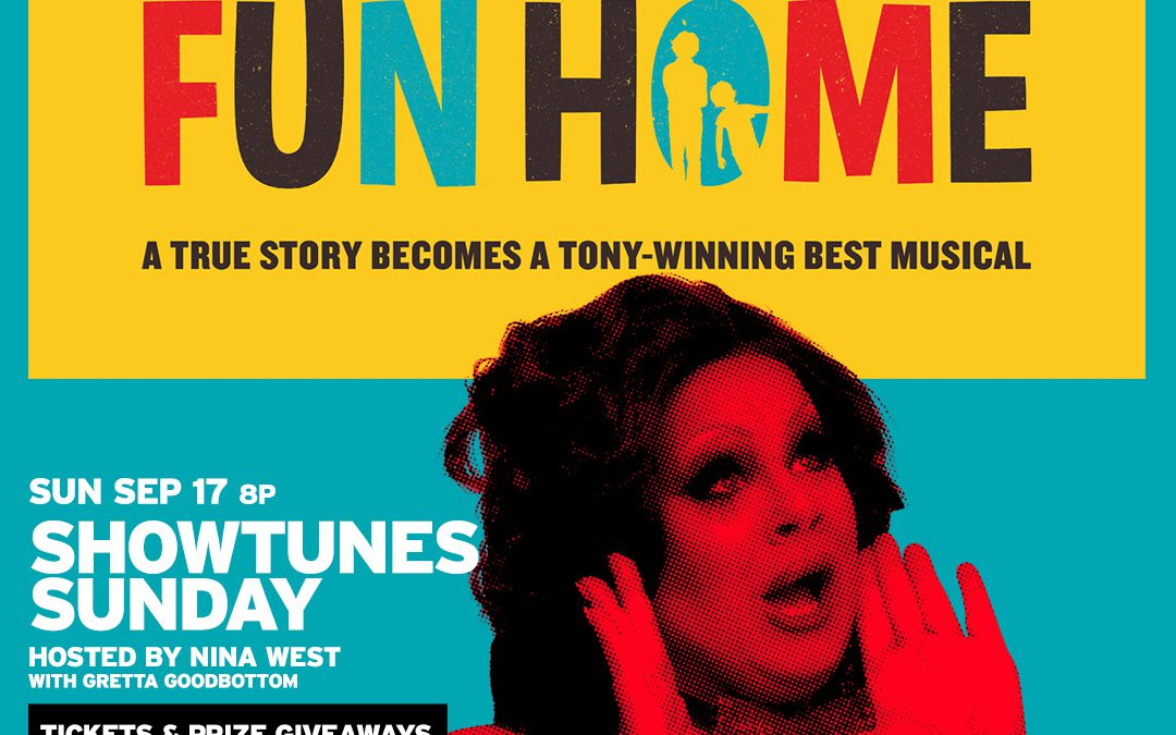 Showtune Shenanigans and FUN HOME Ticket Giveaway