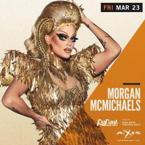 The Return of Morgan McMichaels @ Axis Nightclub