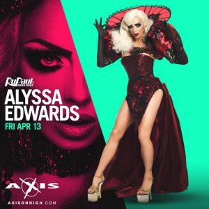 The Return of Alyssa Edwards @ Axis Nightclub