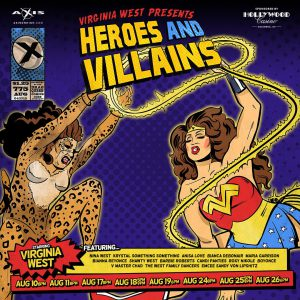 Virginia West's Heroes and Villains @ Axis